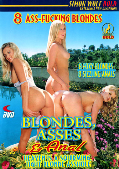 Blondes, Asses & Anal