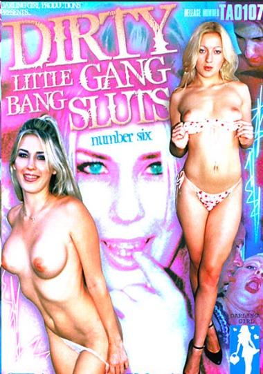 Dirty Little Gang Bang Sluts 6 Scene 1