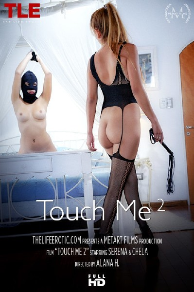 Chela, Serena A – Touch Me 2